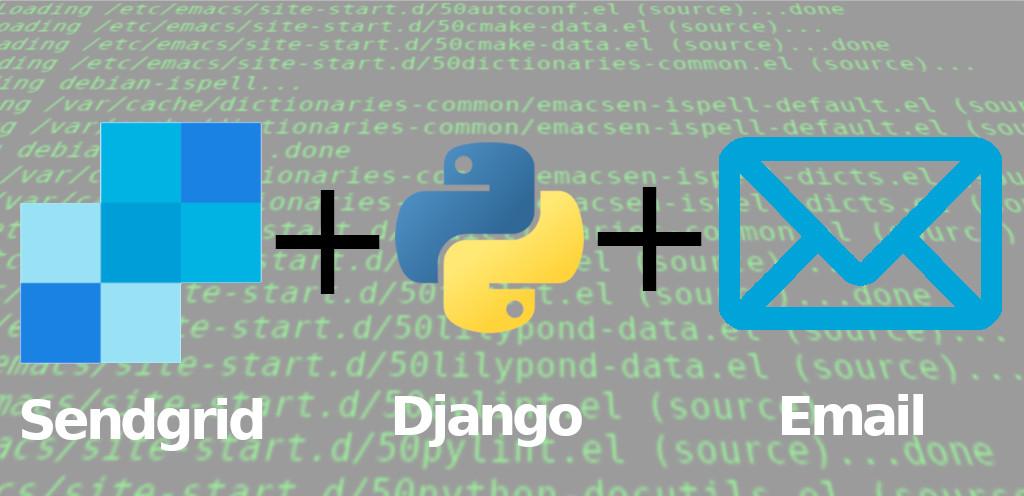 Sending Emails with Django using SendGrid in 3 easy steps